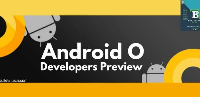 Android O Developer Preview 1: Everything You Need To Know About Google's Next Android Operating System
