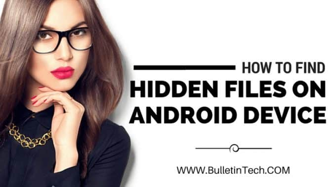 How To Find Hidden Files On Android {Fastest Way}