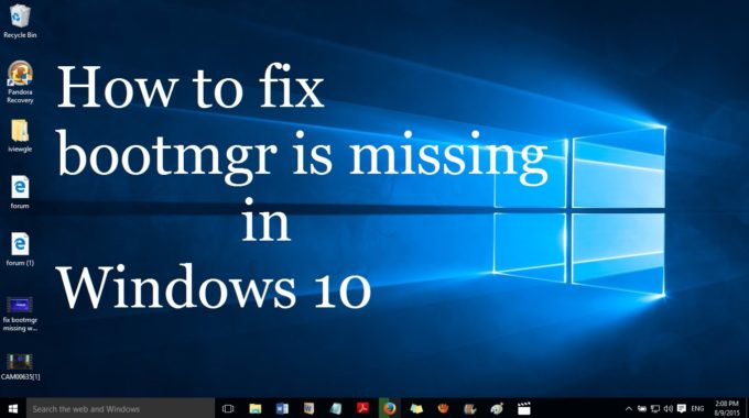 How to fix Bootmgr is missing error on Windows – Step by Step Guide